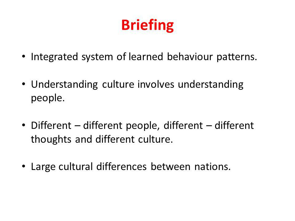 Briefing Integrated system of learned behaviour patterns.