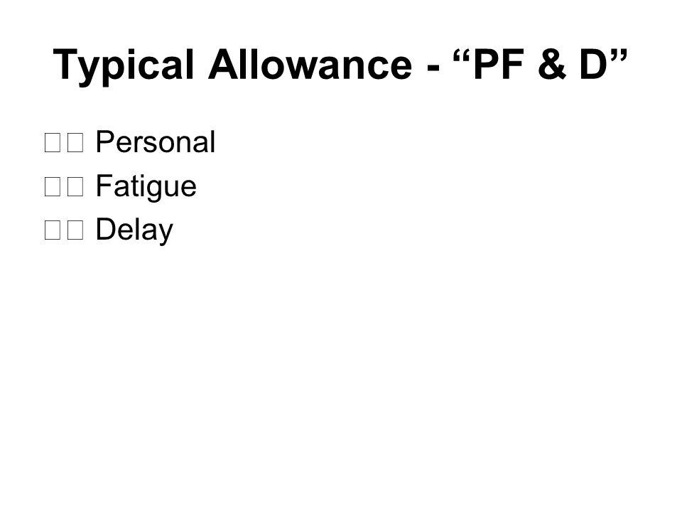 """Typical Allowance - """"PF & D"""" Personal Fatigue Delay"""