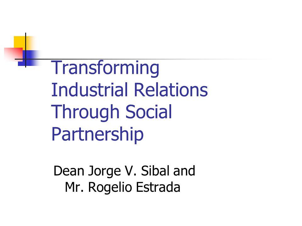 Transforming Industrial Relations Through Social Partnership Dean Jorge V.