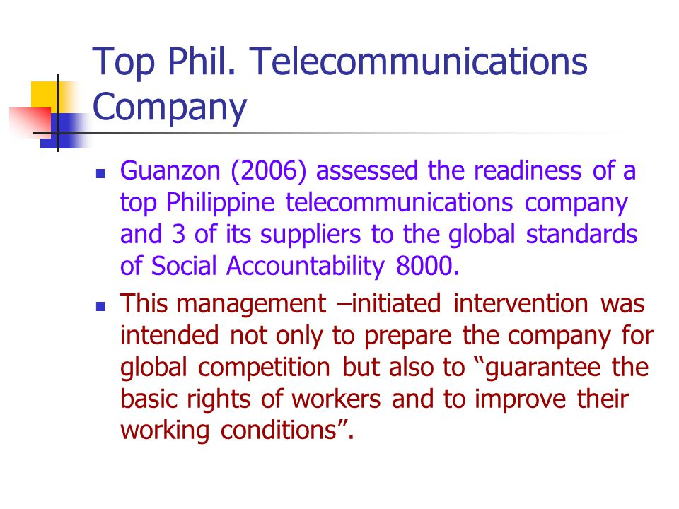 Top Phil. Telecommunications Company Guanzon (2006) assessed the readiness of a top Philippine telecommunications company and 3 of its suppliers to th