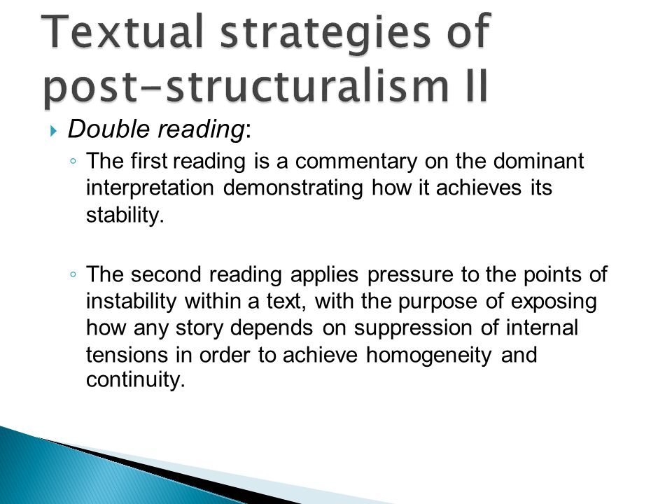 Double reading: ◦ The first reading is a commentary on the dominant interpretation demonstrating how it achieves its stability. ◦ The second reading
