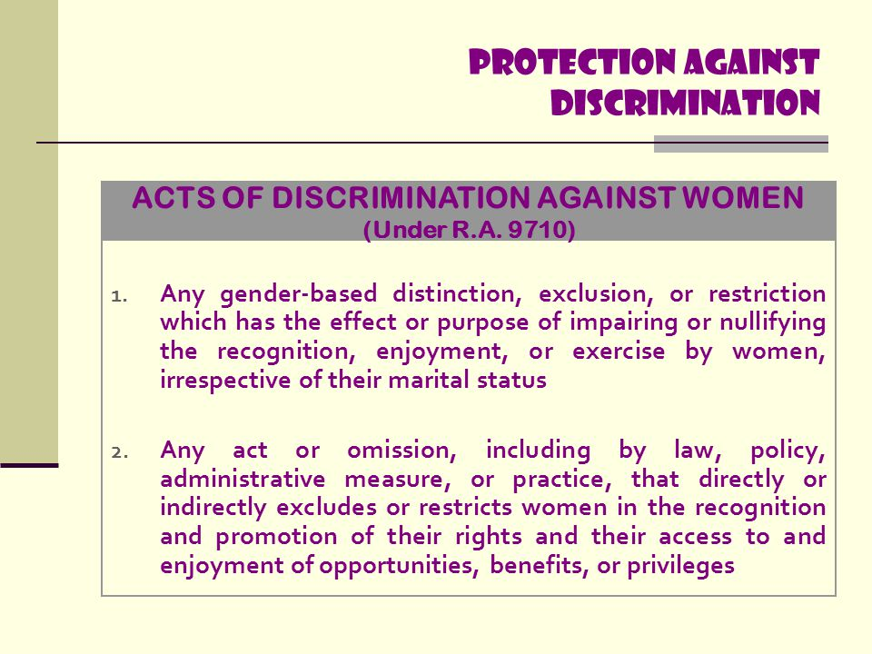 Protection Against discrimination 1. Any gender-based distinction, exclusion, or restriction which has the effect or purpose of impairing or nullifyin