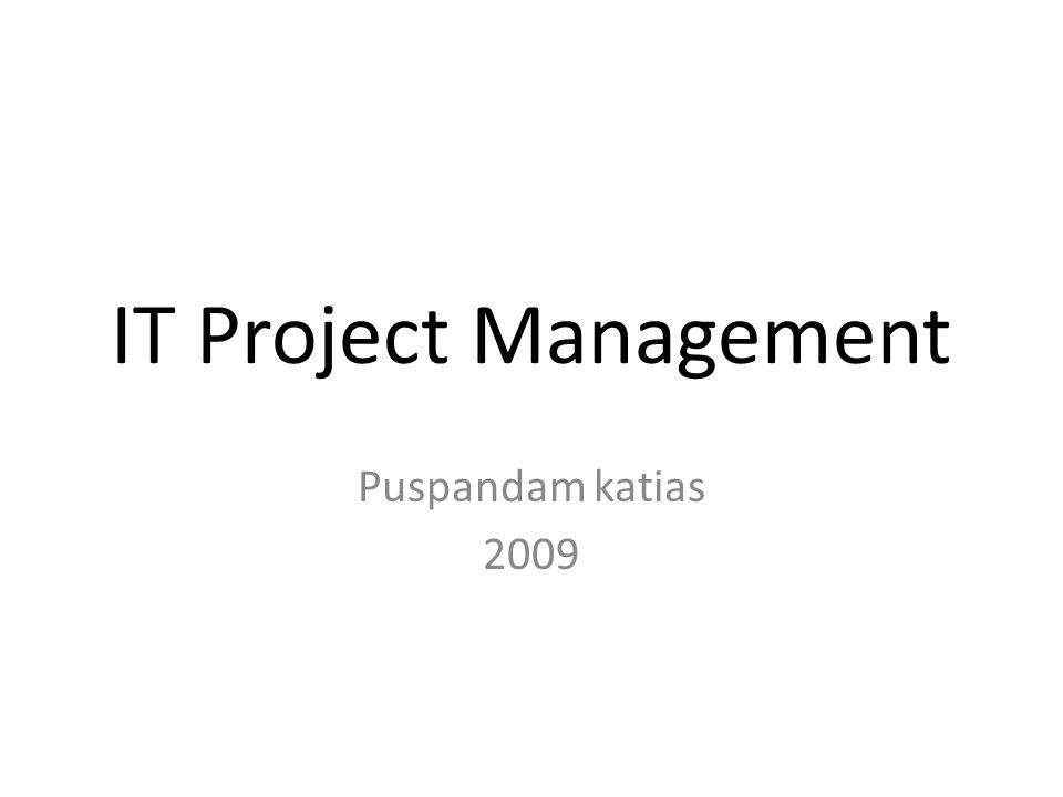 IT Project Management Puspandam katias 2009
