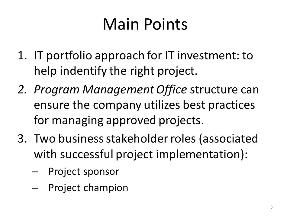 Main Points 1.IT portfolio approach for IT investment: to help indentify the right project.