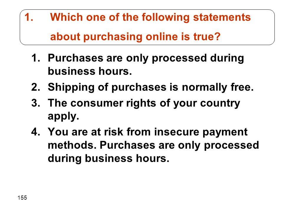 155 1.Purchases are only processed during business hours.