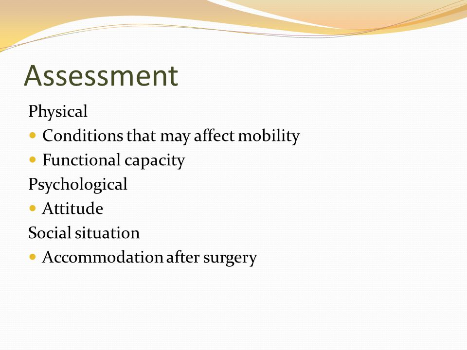 Outcomes and Prognostication What the patient may feel or encounter post-op Complications that may arise Expected highest level of function possible given the level of amputation Use of the prosthesis is the patient's decision Options for prosthetic devices Life with a prosthesis