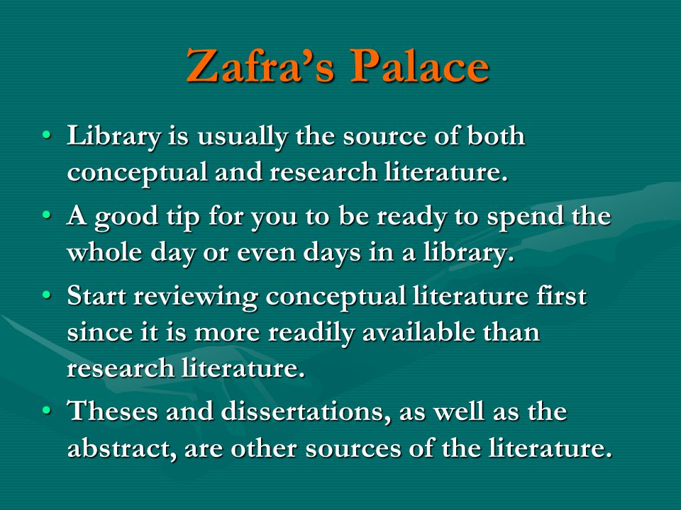 Zafra's Palace Library is usually the source of both conceptual and research literature.Library is usually the source of both conceptual and research