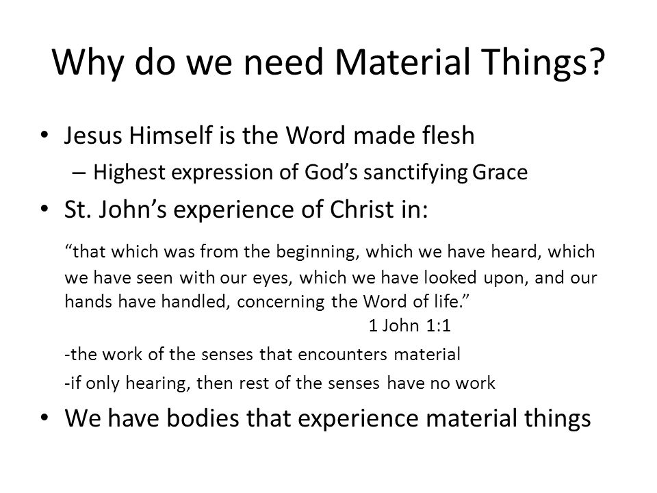 Why do we need Material Things.