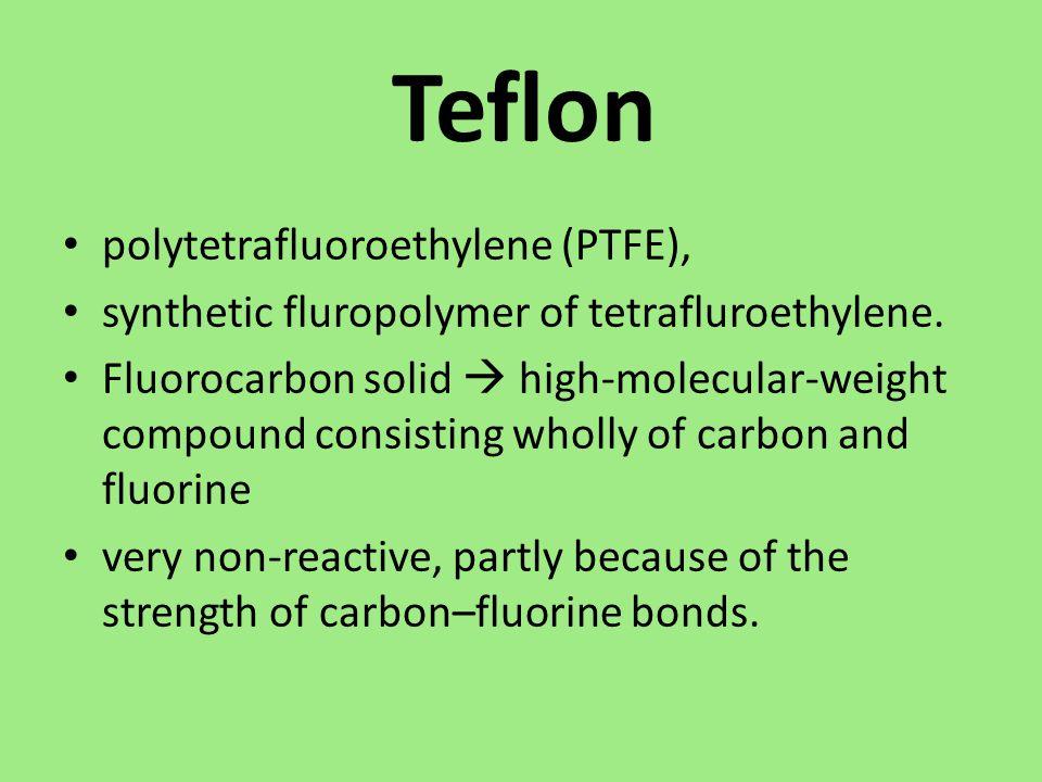 polytetrafluoroethylene (PTFE), synthetic fluropolymer of tetrafluroethylene. Fluorocarbon solid  high-molecular-weight compound consisting wholly of