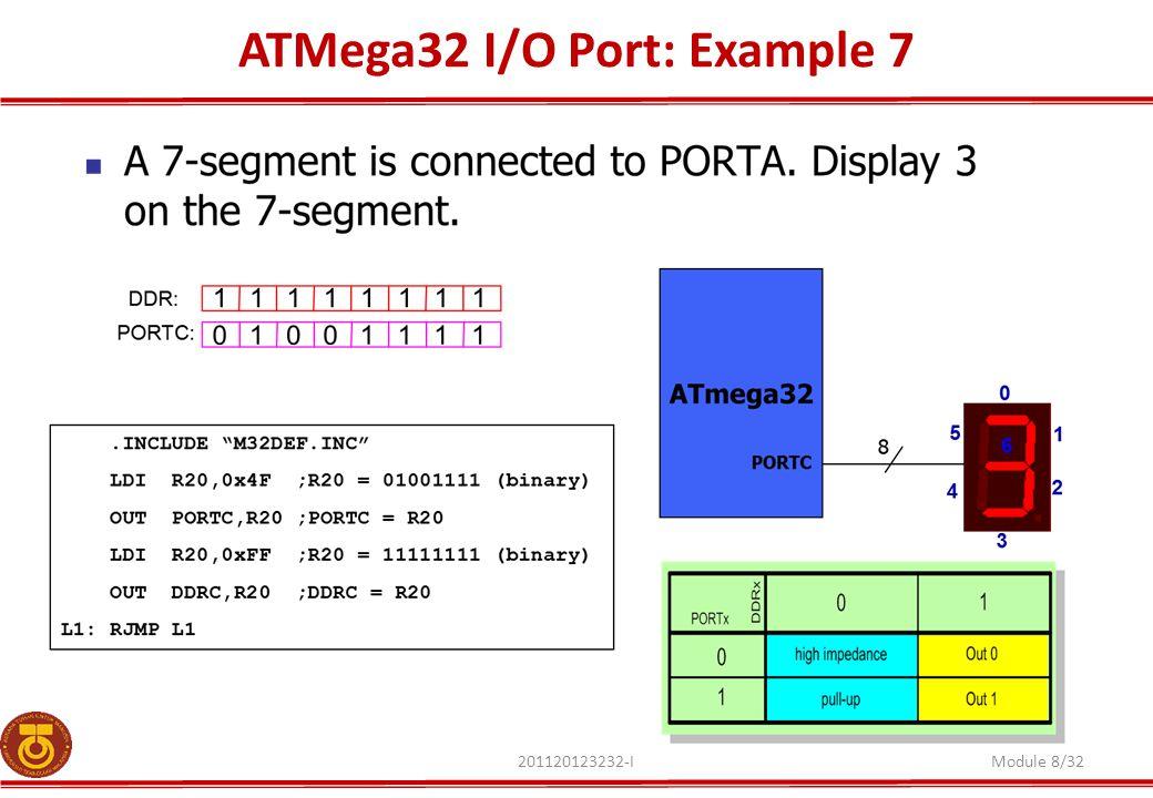 ATMega32 I/O Port: Example 7 201120123232-IModule 8/32