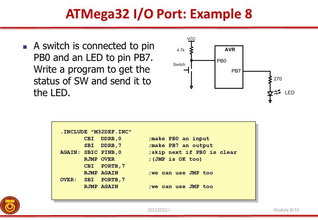 ATMega32 I/O Port: Example 8 20112012-IModule 8/33