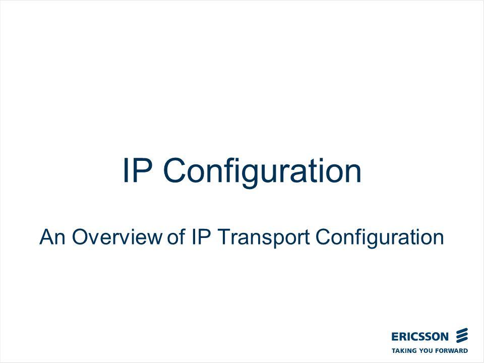 Slide title In CAPITALS 50 pt Slide subtitle 32 pt IP Configuration An Overview of IP Transport Configuration