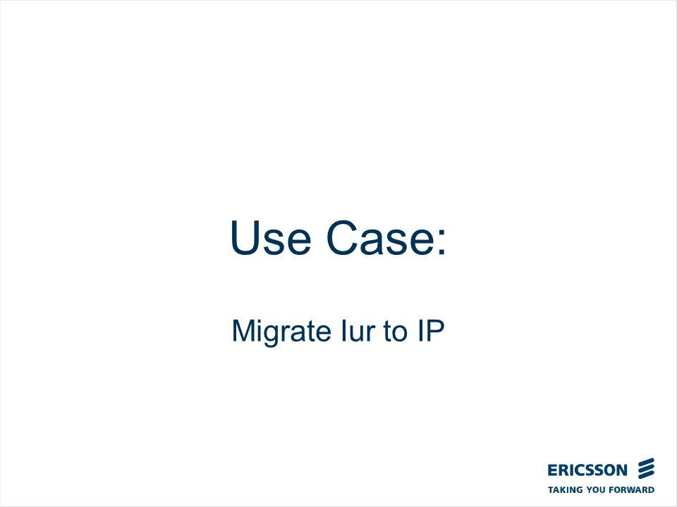 Slide title In CAPITALS 50 pt Slide subtitle 32 pt Use Case: Migrate Iur to IP