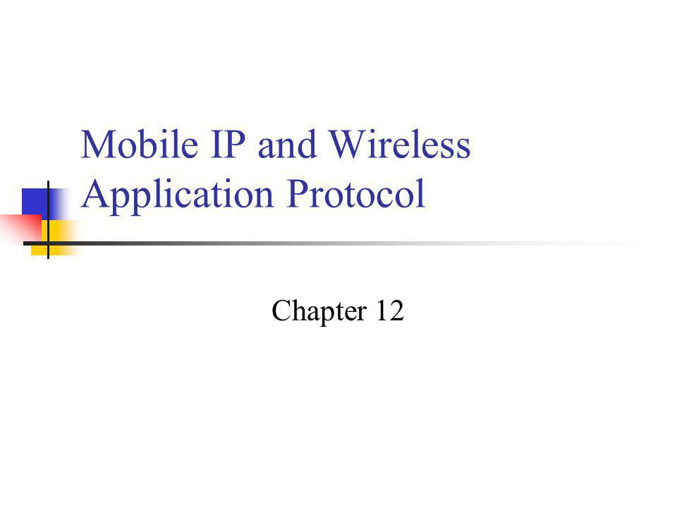 Mobile IP Uses Enable computers to maintain Internet connectivity while moving from one Internet attachment point to another Mobile – user s point of attachment changes dynamically and all connections are automatically maintained despite the change Nomadic - user s Internet connection is terminated each time the user moves and a new connection is initiated when the user dials back in New, temporary IP address is assigned