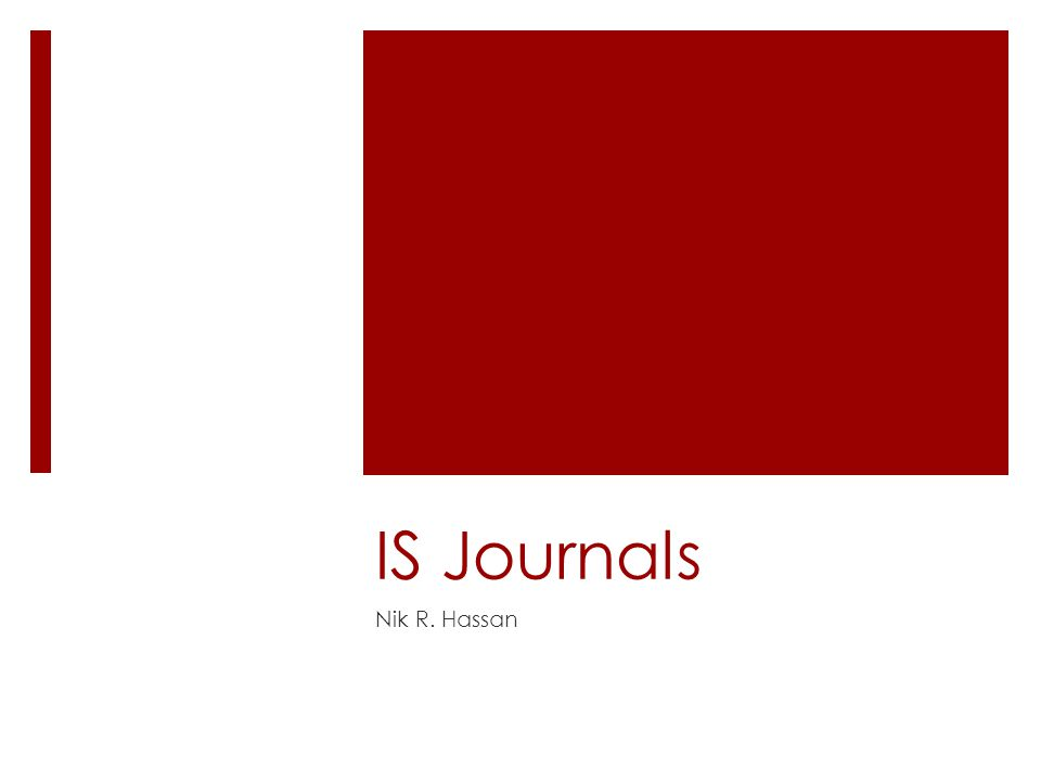 IS Journals Nik R. Hassan