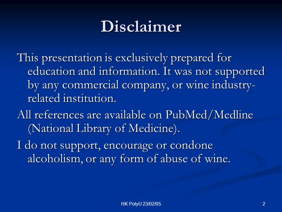 2HK PolyU 23/02/05 Disclaimer This presentation is exclusively prepared for education and information. It was not supported by any commercial company,