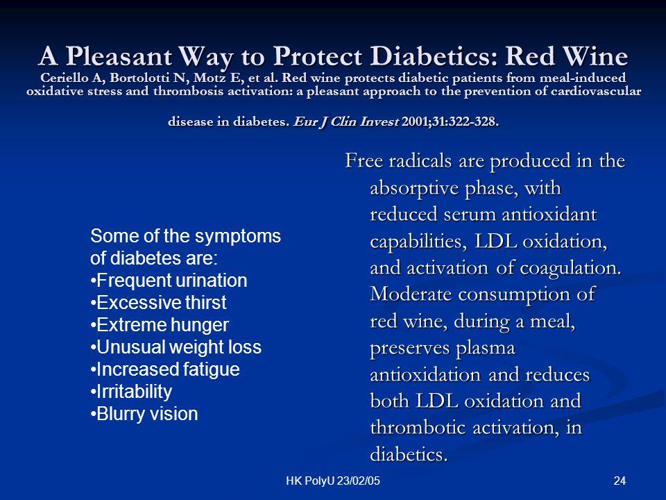 24HK PolyU 23/02/05 A Pleasant Way to Protect Diabetics: Red Wine Ceriello A, Bortolotti N, Motz E, et al. Red wine protects diabetic patients from me