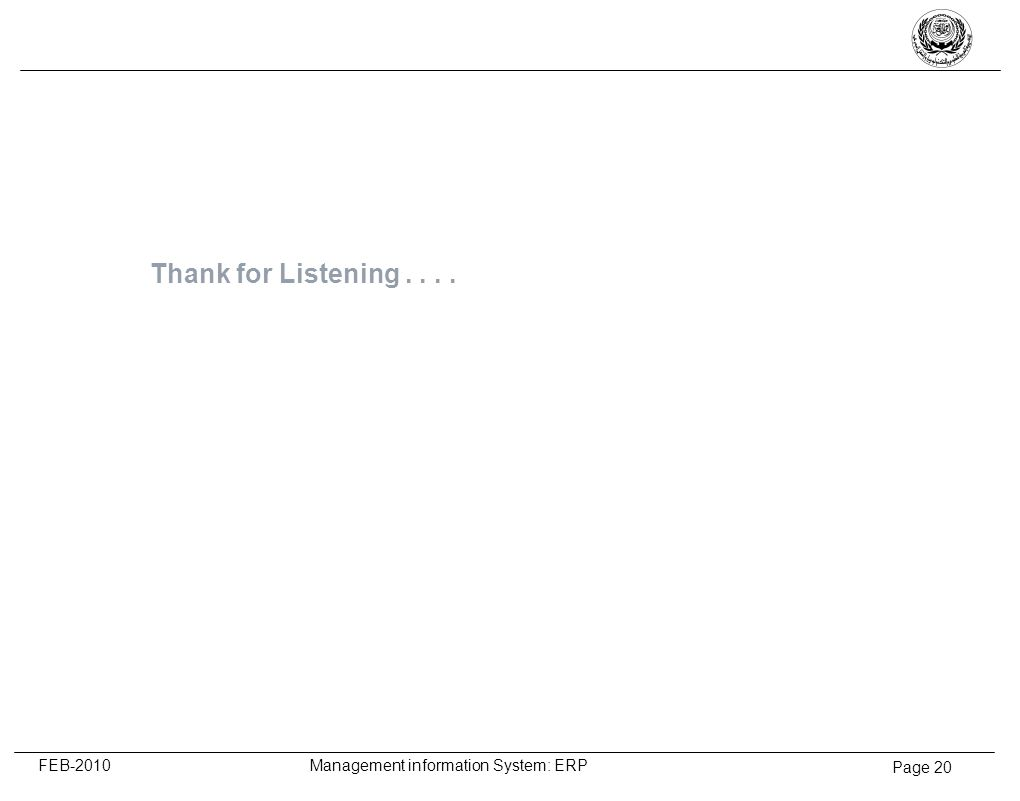 Page 20 FEB-2010 Management information System: ERP Thank for Listening....