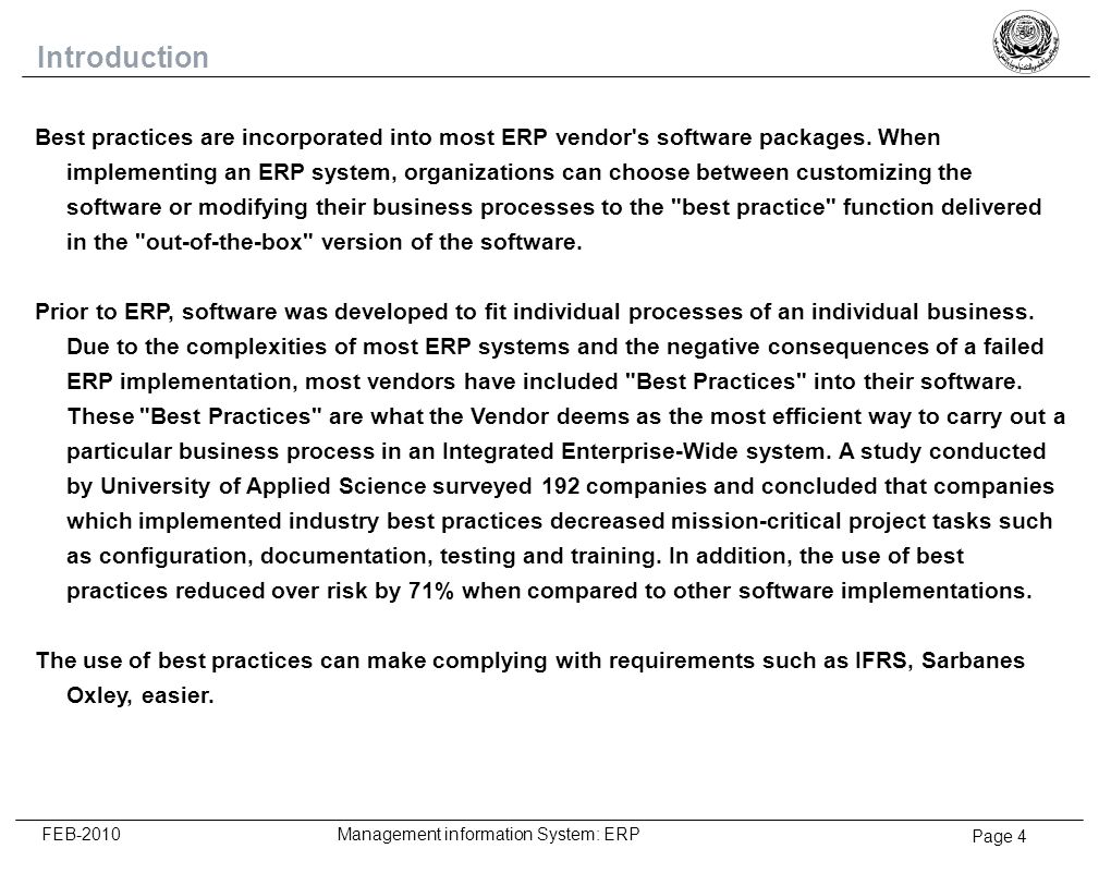 Page 15 FEB-2010 Management information System: ERP Questioning Phase Realization of the effort and complexity Uncertainty and confusion Fear of the unknown Concern over personal impact Communications - E-Mail, Newsletter, Other Question and answer sessions Focus group, workshops Clearly define the change Communicate personal impact Allow for 2-way communication opportunities ResponseResponse ToolsTools TacticsTactics The questioning phase is the period people begin to assess whether the benefits of the change outweigh the struggle of the transition.