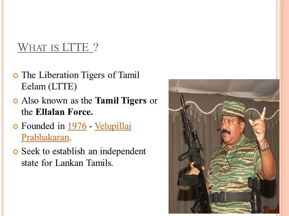W HAT IS LTTE .
