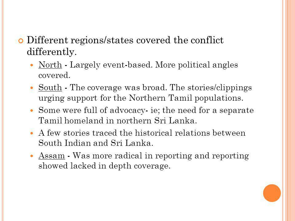 Different regions/states covered the conflict differently.