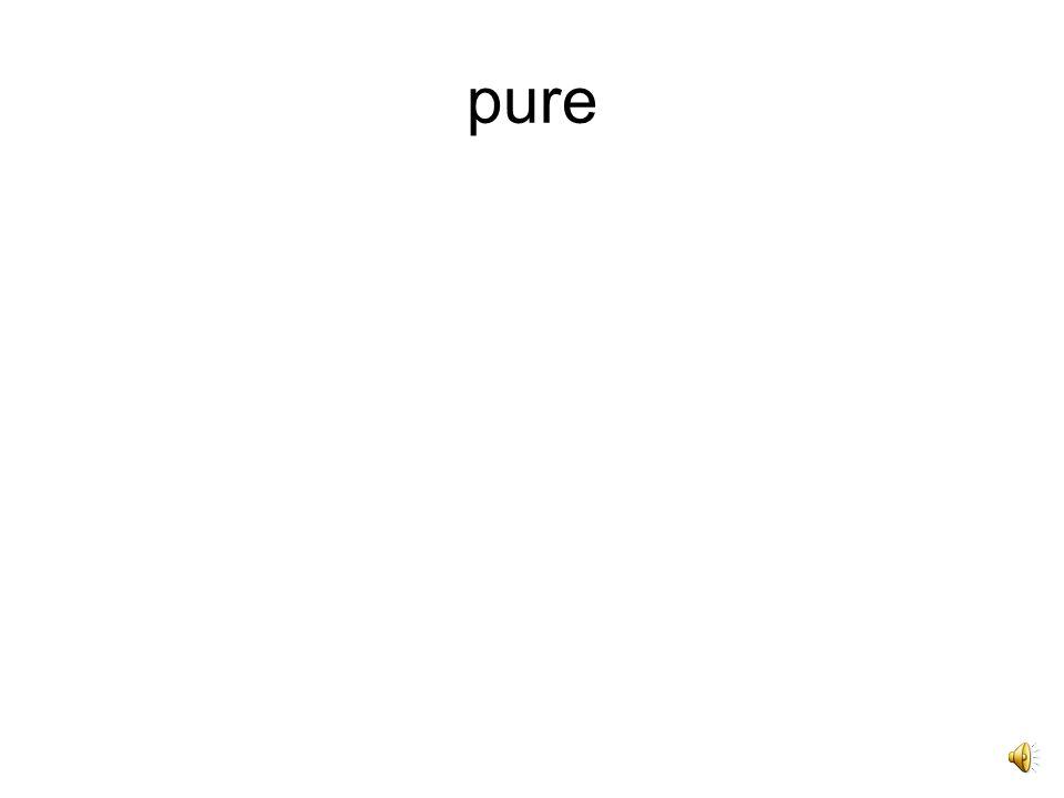 Purus, -a, -um