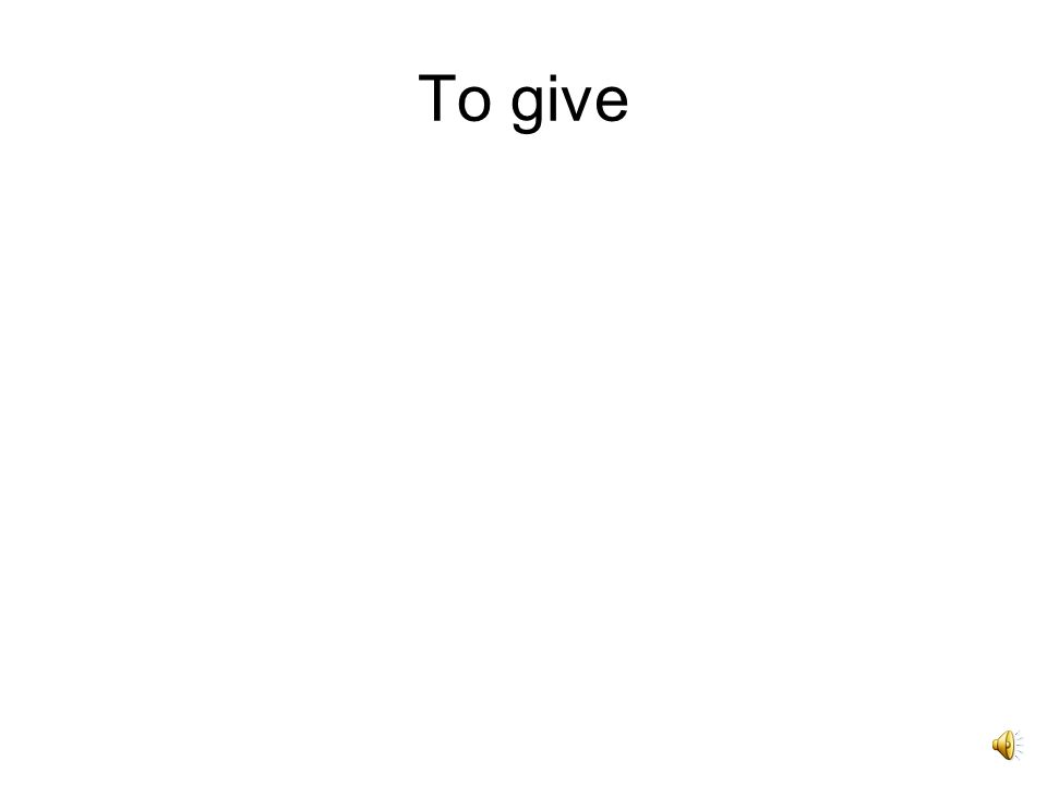 Dono, donare, donavi, donatum