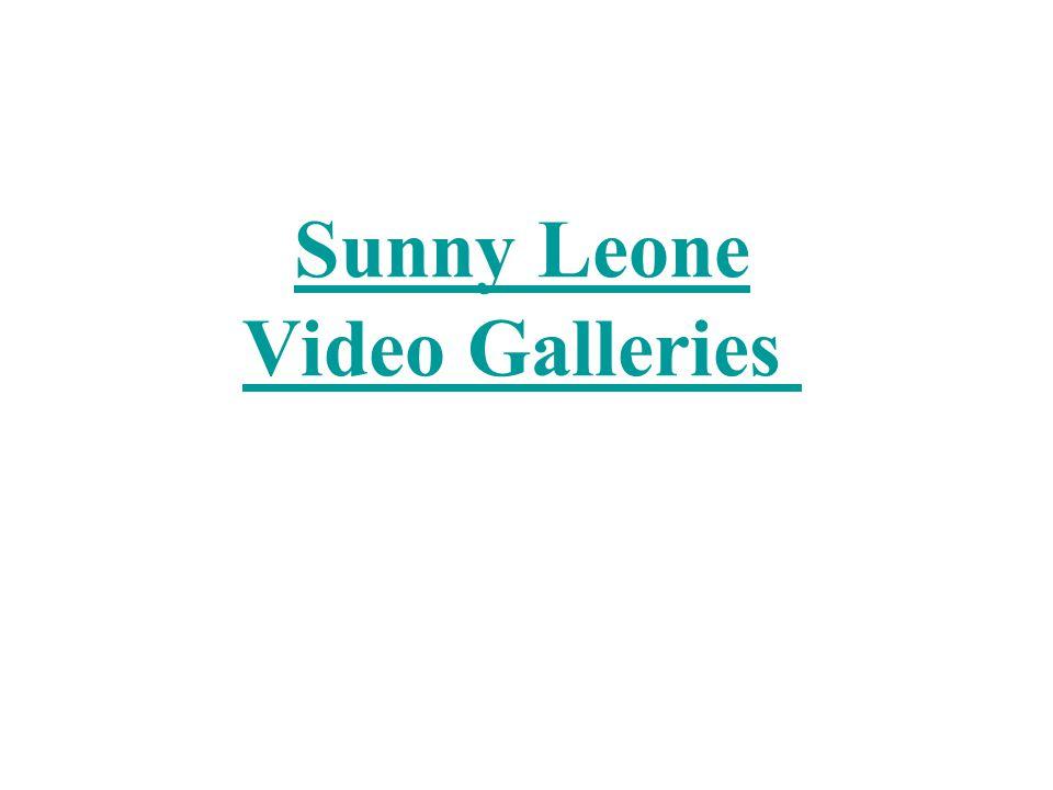 Sunny Leone Video Galleries