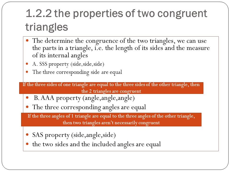1.2.2 the properties of two congruent triangles The determine the congruence of the two triangles, we can use the parts in a triangle, i.e.