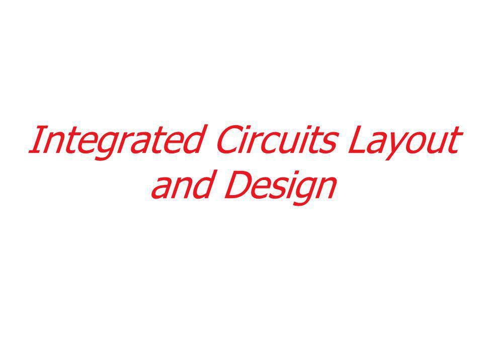 Integrated Circuits Layout and Design