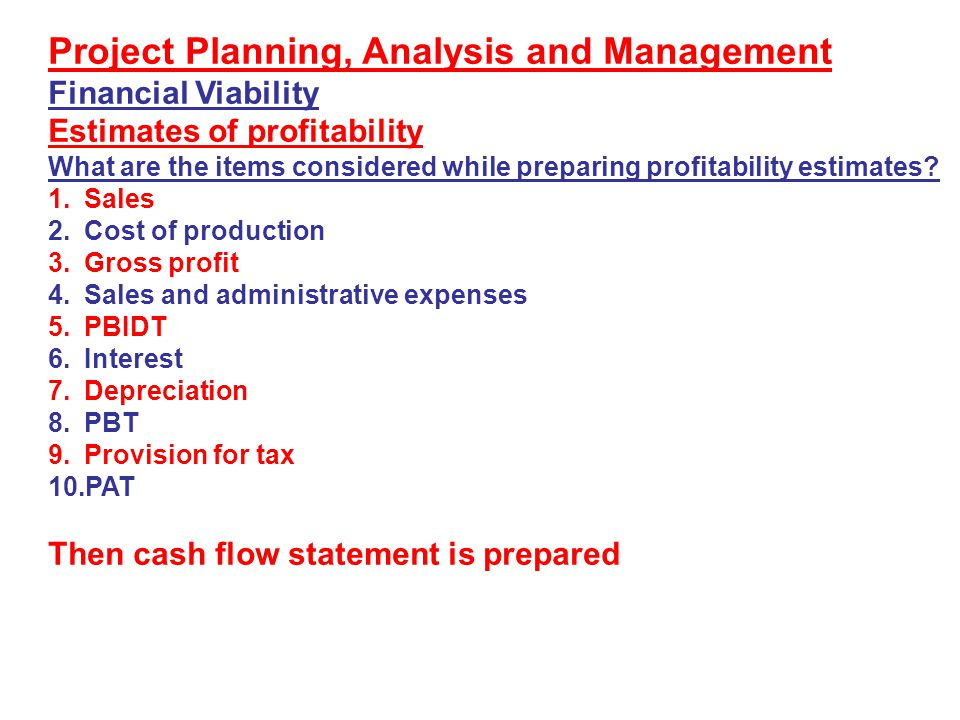 Project Planning, Analysis and Management Financial Viability Estimates of profitability What are the items considered while preparing profitability e