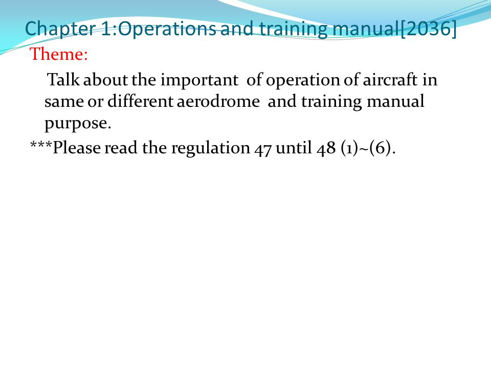 Chapter 1:Operations and training manual[2036] Theme: Talk about the important of operation of aircraft in same or different aerodrome and training manual purpose.