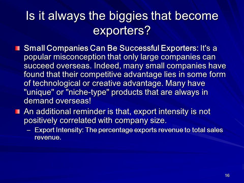 16 Is it always the biggies that become exporters.
