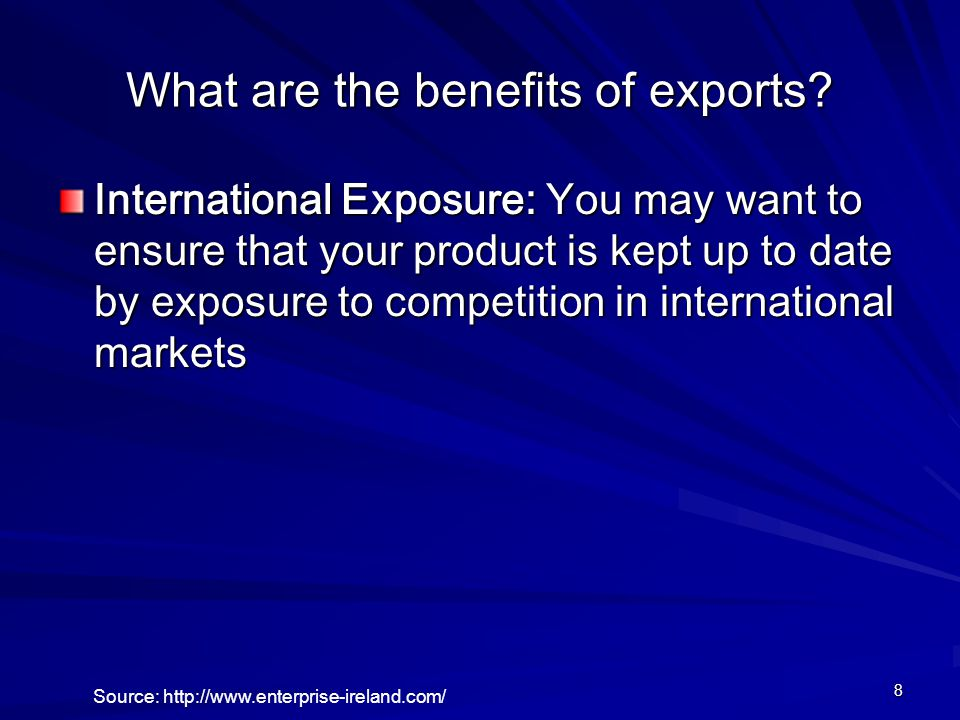 8 What are the benefits of exports.