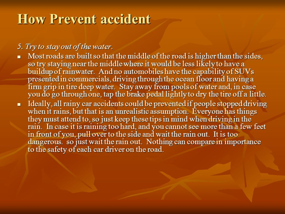 How Prevent accident 5.Try to stay out of the water.