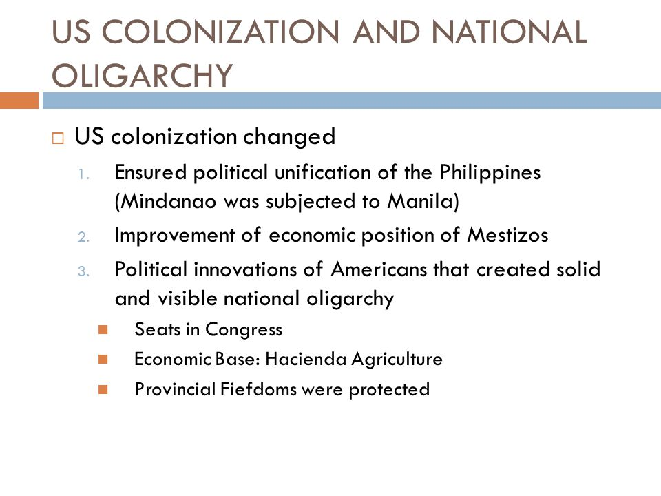 US COLONIZATION AND NATIONAL OLIGARCHY  US colonization changed 1.
