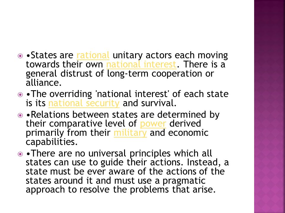  States are rational unitary actors each moving towards their own national interest.