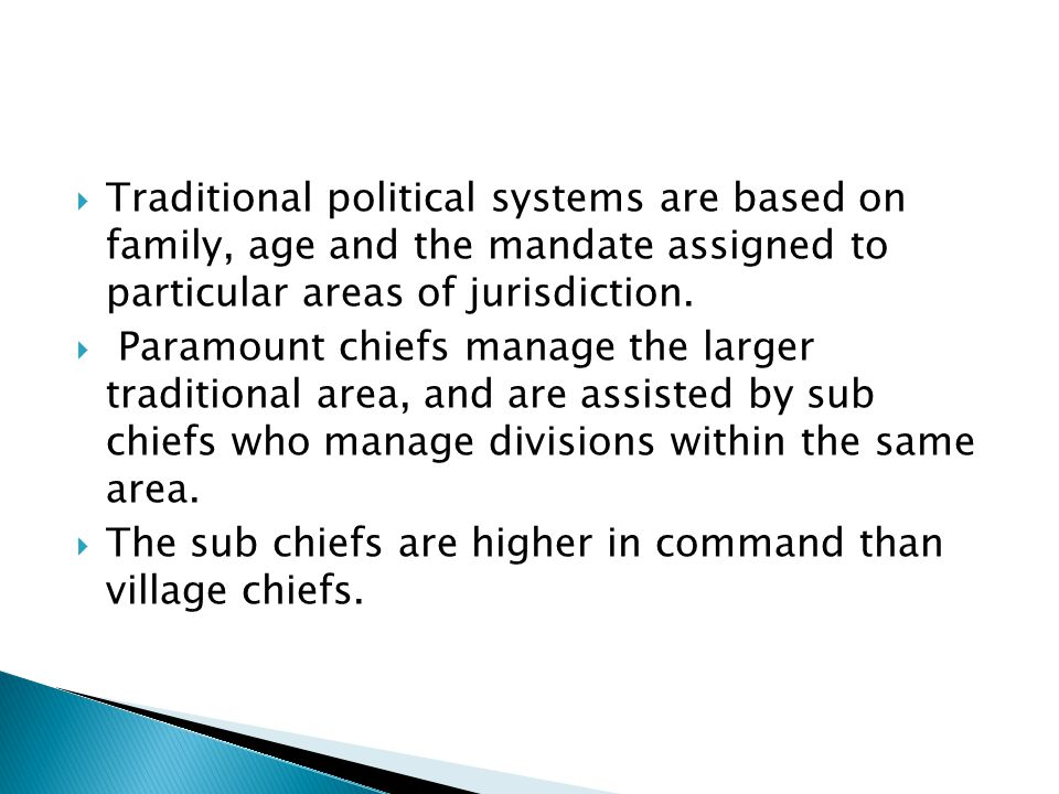  Traditional political systems are based on family, age and the mandate assigned to particular areas of jurisdiction.
