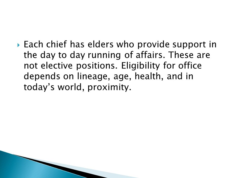  Respect and reverence for chiefs is expected and given, as they are deemed to be divinely appointed.