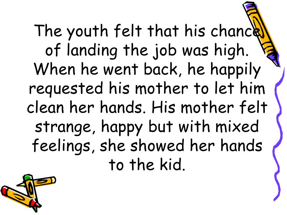 The youth cleaned his mothers hands slowly.His tear fell as he did that.