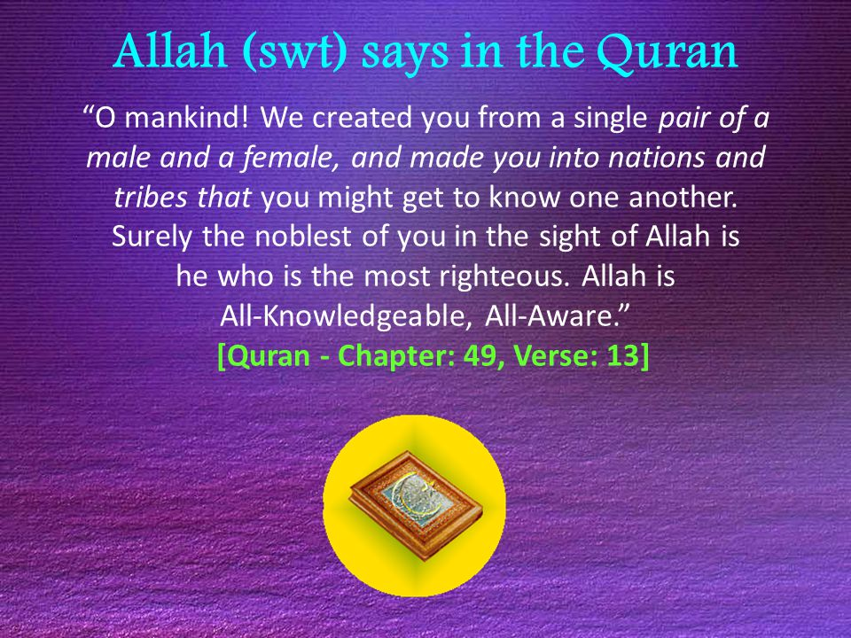 Allah (swt) says in the Quran O believers.