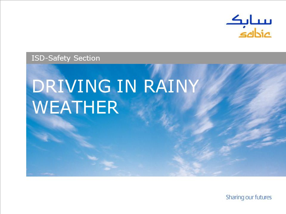 v DRIVING IN RAINY WEATHER ISD-Safety Section