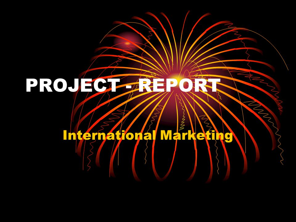 PROJECT - REPORT International Marketing