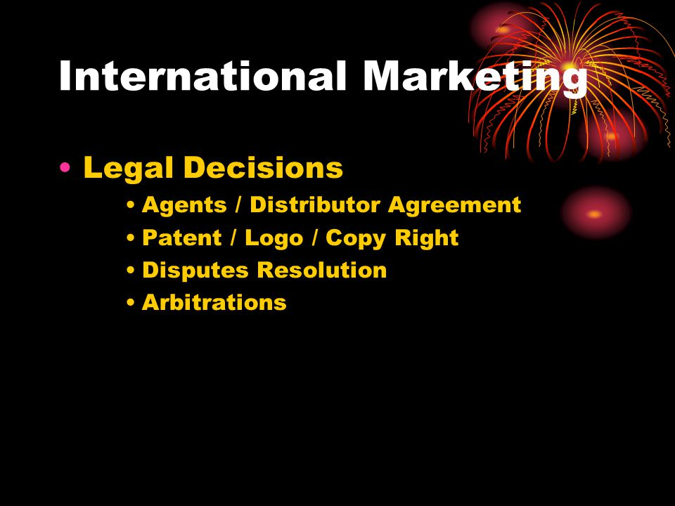 International Marketing Legal Decisions Agents / Distributor Agreement Patent / Logo / Copy Right Disputes Resolution Arbitrations