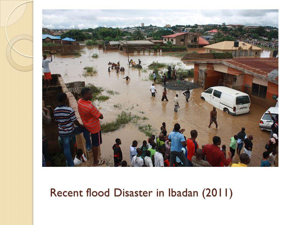 Recent flood Disaster in Ibadan (2011)