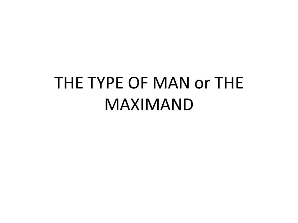 THE TYPE OF MAN or THE MAXIMAND