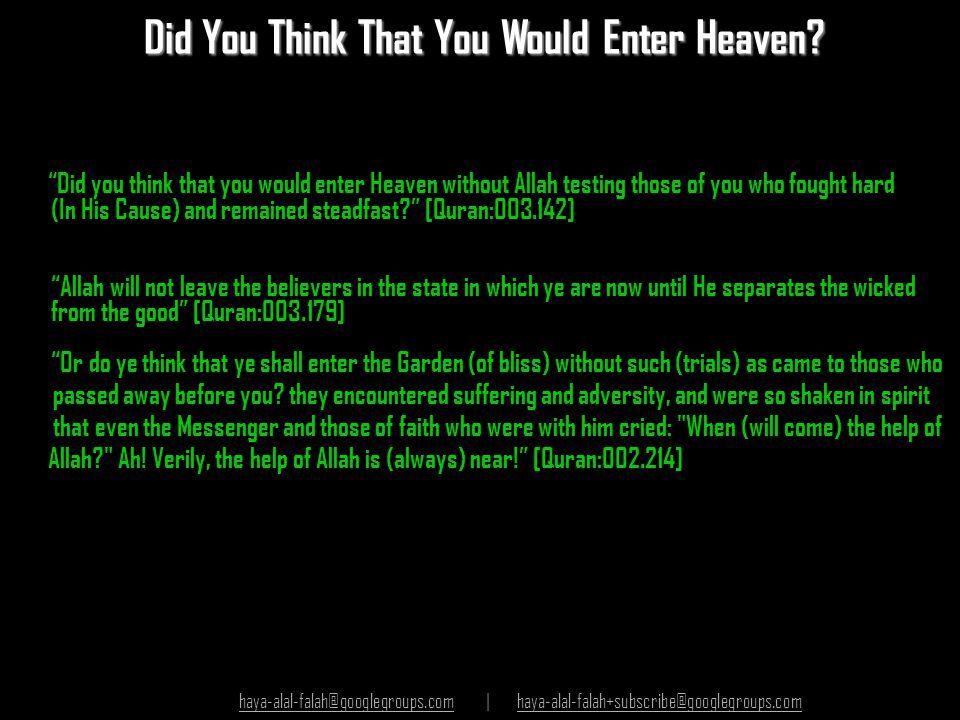 "Did You Think That You Would Enter Heaven? Did You Think That You Would Enter Heaven? ""Did you think that you would enter Heaven without Allah testing"