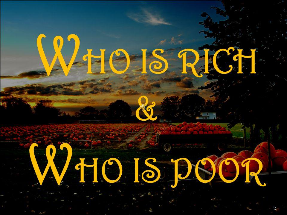 W HO IS RICH & W HO IS POOR 2