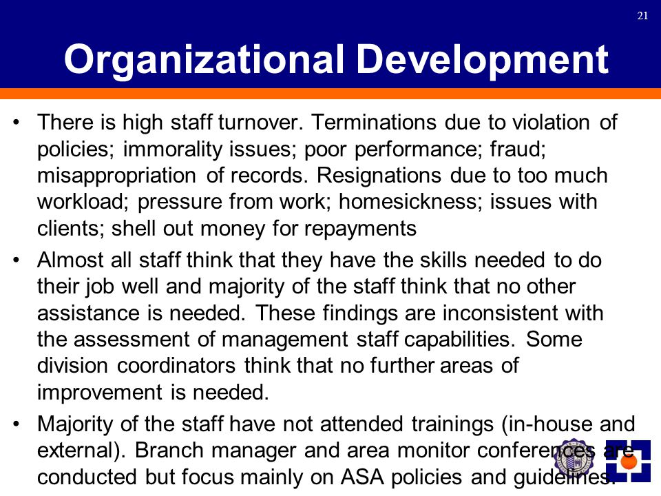 21 Organizational Development There is high staff turnover.
