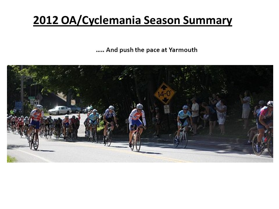 2012 OA/Cyclemania Season Summary ….. And push the pace at Yarmouth
